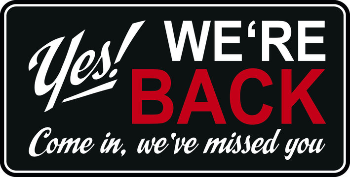 YES! We Are Back And OPEN FOR BUSINESS!
